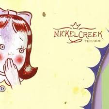 NICKEL CREEK <br/> <small>THIS SIDE (OGV)</small>