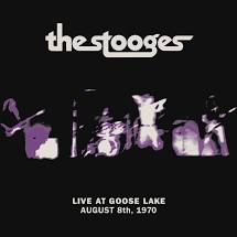 STOOGES <br/> <small>LIVE AT GOOSE LAKE: AUGUST 8TH, 1970</small>