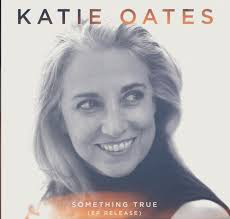OATES,KATIE <br/> <small>SOMETHING TRUE EP</small>