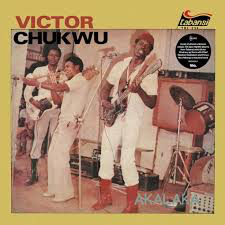 CHUKWU,VICTOR / UNCLE VICTOR C <br/> <small>AKALAKA / THE POWER</small>