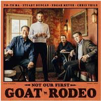 MA,YO-YO / DUNCAN,STUART / MEY <br/> <small>NOT OUR FIRST GOAT RODEO</small>