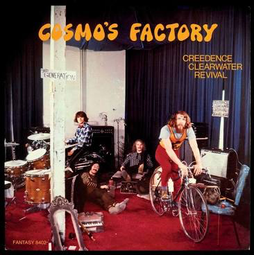 CREEDENCE CLEARWATER REVIVAL <br/> <small>COSMO'S FACTORY</small>