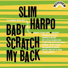 HARPO,SLIM <br/> <small>BABY SCRATCH MY BACK</small>