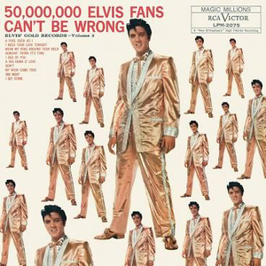 PRESLEY,ELVIS <br/> <small>50,000,000 ELVIS FANS CAN'T BE</small>