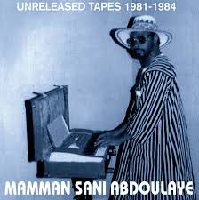 ABDOULAYE,MAMMAN SANI <br/> <small>UNRELEASED TAPES 1981-1984</small>