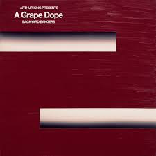 A GRAPE DOPE <br/> <small>ARTHUR KING PRESENTS GRAPE DOP</small>