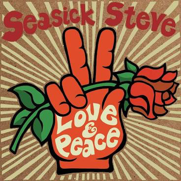 SEASICK STEVE <br/> <small>LOVE & PEACE</small>