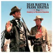 SINATRA,FRANK & DEAN MARTIN <br/> <small>SING COUTNRY & WESTERN CLASSICS</small>