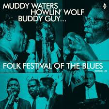 FOLK FESTIVAL OF THE BLUES WITH <br/> <small>MUDDY WATERS HOWLIN WOLF BUDDY GUY</small>
