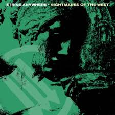 STRIKE ANYWHERE <br/> <small>NIGHTMARES OF THE WEST (COLV)</small>