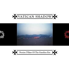 VATICAN SHADOW <br/> <small>PERSIAN PILLARS OF THE GASOLIN</small>