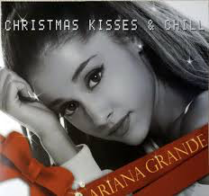 GRANDE,ARIANA <br/> <small>CHRISTMAS KISSES & CHILL(COLV)</small>
