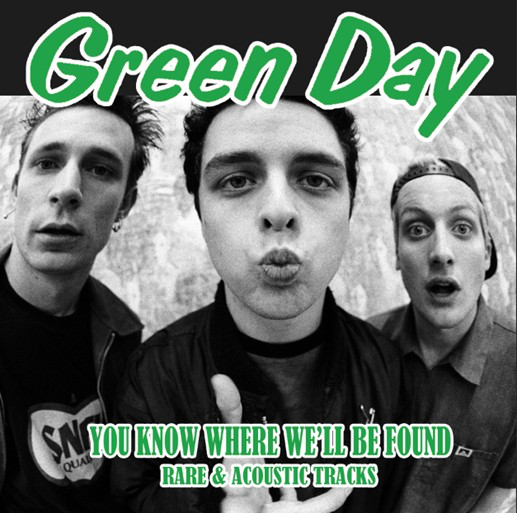 GREEN DAY <br/> <small>YOU KNOW WHERE WE'LL BE FOUND RARE & ACOUSTIC TRACKS</small>
