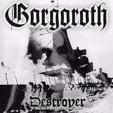GORGOROTH <br/> <small>DESTROYER (CLEAR)</small>