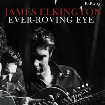 ELKINGTON,JAMES <br/> <small>EVER-ROVING EYE (GREEN VINYL)</small>