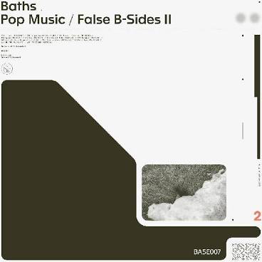 BATHS <br/> <small>POP MUSIC FALSE B-SIDES II CLV</small>