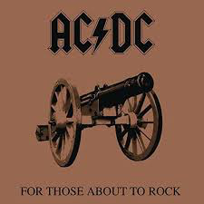 AC/DC <br/> <small>FOR THOSE ABOUT TO ROCK WE SALUTE YOU</small>