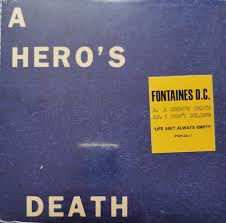 FONTAINES D.C. <br/> <small>HERO'S DEATH / I DON'T BELONG</small>