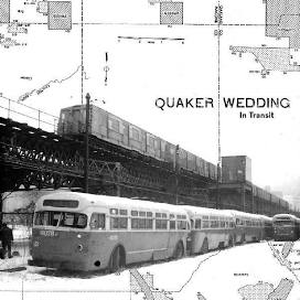 QUAKER WEDDING <br/> <small>IN TRANSIT (DLCD)</small>