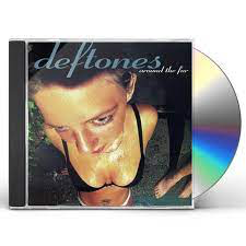 DEFTONES <br/> <small>AROUND THE FUR</small>