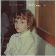 DAUGHTER <br/> <small>HIS YOUNG HEART (EP) (10 IN)</small>
