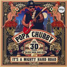 CHUBBY,POPA <br/> <small>ITS A MIGHTY HARD ROAD</small>