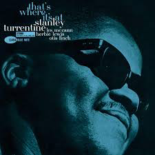 TURRENTINE,STANLEY <br/> <small>THAT'S WHERE IT'S AT (BLUE NOTE TONE POET)</small>