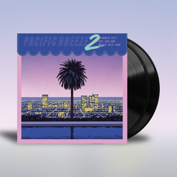 PACIFIC BREEZE 2 JAPANESE CITY <br/> <small>POP AOR & BOOGIE 1972-86</small>