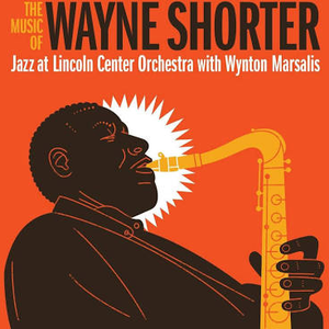 JAZZ AT LINCOLN CENTER ORCHEST <br/> <small>MUSIC OF WAYNE SHORTER</small>