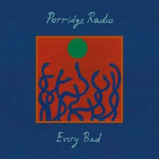 PORRIDGE RADIO <br/> <small>EVERY BAD</small>