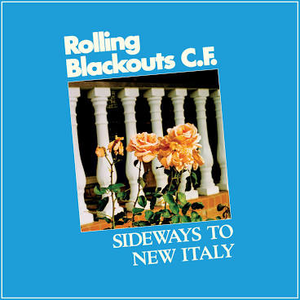 ROLLING BLACKOUTS COASTAL FEVE <br/> <small>SIDEWAYS TO NEW ITALY</small>