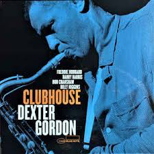 GORDON,DEXTER <br/> <small>CLUBHOUSE (OGV) (BLUE NOTE TONE POET)</small>