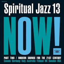 SPIRITUAL JAZZ 13: NOW PART 2 <br/> <small>SPIRITUAL JAZZ 13: NOW PART 2</small>