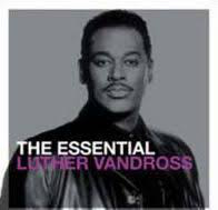 VANDROSS,LUTHER <br/> <small>ESSENTIAL LUTHER VANDROSS (UK)</small>