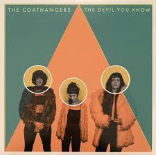 COATHANGERS <br/> <small>THE DEVIL YOU KNOW (BIMBO COLV</small>