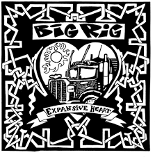 BIG RIG <br/> <small>EXPANSIVE HEART</small>