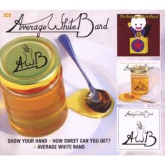 AVERAGE WHITE BAND <br/> <small>SHOW YOUR HAND / HOW SWEET CAN</small>
