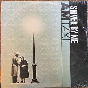 AM TAXI <br/> <small>SHIVER BY ME (COLORED VINYL)</small>