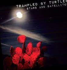 TRAMPLED BY TURTLES <br/> <small>STARS & SATELLITES (OGV) (DLCD</small>