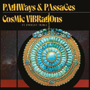 COSMIC VIBRATIONS / TRIBLE,DWI <br/> <small>PATHWAYS & PASSAGES (AUDP) (DL</small>