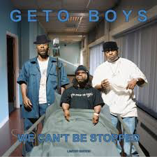 GETO BOYS <br/> <small>WE CAN'T BE STOPPED DLX (COLV)</small>
