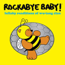 ROCKABYE BABY <br/> <small>LULLABY WU-TANG (RSD2)</small>