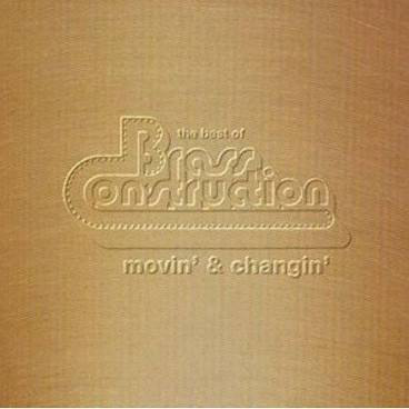 BRASS CONSTRUCTION <br/> <small>BEST OF: MOVIN & CHANGIN</small>