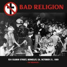 BAD RELIGION <br/> <small>924 GILMAN ST OCT 21 1989</small>