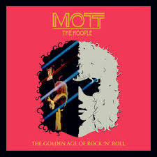 MOTT THE HOOPLE <br/> <small>GOLDEN AGE OF ROCK N ROLL RSD2</small>