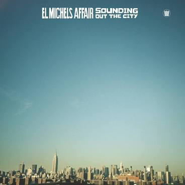 EL MICHELS AFFAIR <br/> <small>SOUNDING OUT IN THE CITY</small>