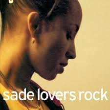 SADE <br/> <small>LOVERS ROCK</small>