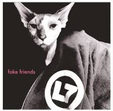 L7 <br/> <small>FAKE FRIENDS / WITCHY BURN</small>