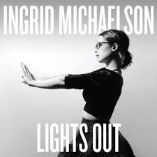 MICHAELSON,INGRID <br/> <small>LIGHTS OUT</small>
