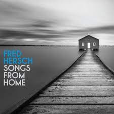 HERSCH,FRED <br/> <small>SONGS FROM HOME</small>